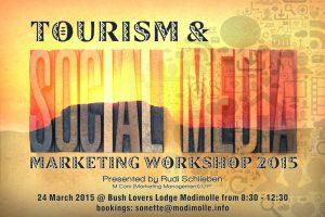 Tourism & Social Media Marketing Workshop 24 March 2015 Bush Lovers Lodge 8:30